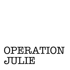 The words 'Operation Julie' in typewriter-style text.