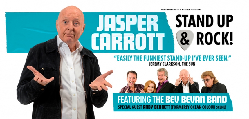 Comedian Jasper Carrot  with The Bev Bevan Band and special guest Andy Bennett. Text reads 'Stand up & Rock!'
