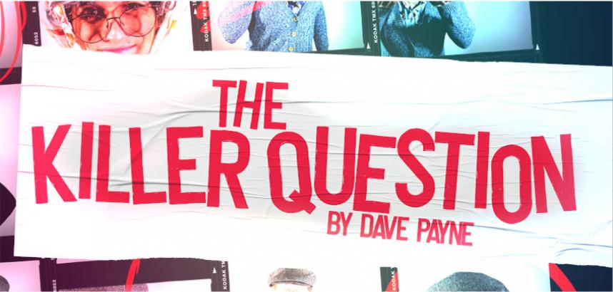 The title 'The Killer Question', in red, wonky capital letters, on a white frame.