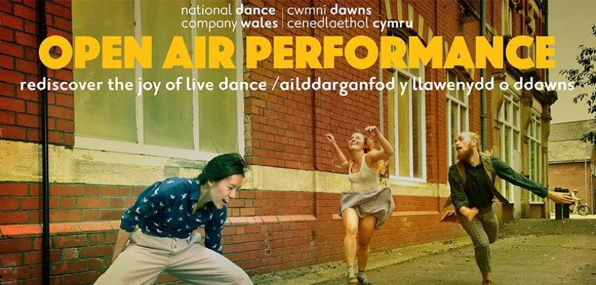 Poster for Open Air Performance from National Dance Company Wales. Three people dance joyfully - text reads 'rediscover the joy of live dance / ailddarganfod y llawenydd o ddawns'