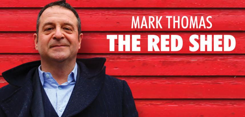 A head-and-shoulders image of Mark Thomas, behind him a red wall made of wood (presumably a shed!). The show title is show next to him.