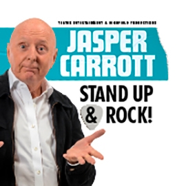 Comedian Jasper Carrot against a white backdrop. Text reads 'Stand up & Rock!'