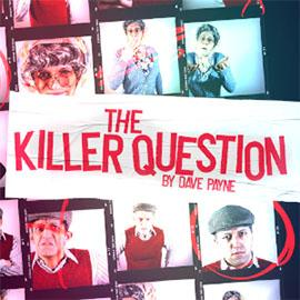 Several separate collaged photos of characters in white squares, framed by a black background. In the centre of the image reads 'The Killer Question'
