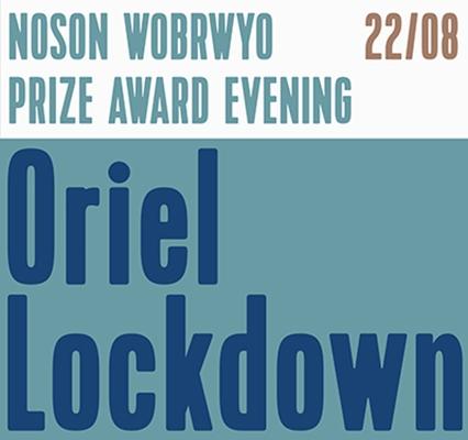 Text reads Oriel Lockdown Noson Wobrwyd Prize Award Evening 22/08