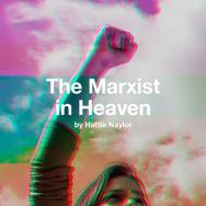 A girl raises her clenched fist. Text reads The Marxist in Heaven by Hattie Naylor